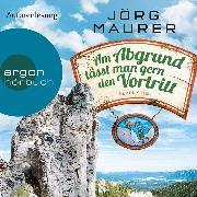 Cover-Bild zu Am Abgrund lässt man gern den Vortritt (Autorenlesung) (Audio Download) von Maurer, Jörg