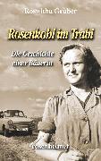 Cover-Bild zu Rosenkohl im Trabi - Die Geschichte einer Bäuerin (eBook) von Gruber, Roswitha