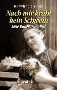 Cover-Bild zu Nach mir kräht kein Schwein - Eine Bäuerin erzählt (eBook) von Gruber, Roswitha