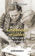 Cover-Bild zu Großmütter erzählen - Geschichten aus der guten alten Zeit (eBook) von Gruber, Roswitha