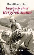 Cover-Bild zu Tagebuch einer Berghebamme (eBook) von Gruber, Roswitha