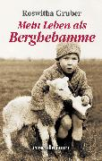 Cover-Bild zu Mein Leben als Berghebamme (eBook) von Gruber, Roswitha