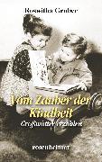 Cover-Bild zu Vom Zauber der Kindheit - Großmütter erzählen (eBook) von Gruber, Roswitha