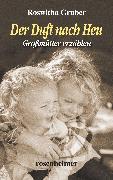 Cover-Bild zu Der Duft nach Heu - Großmütter erzählen (eBook) von Gruber, Roswitha