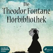 Cover-Bild zu Die Theodor Fontane Hörbibliothek (Audio Download) von Fontane, Theodor