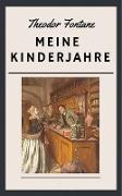 Cover-Bild zu Theodor Fontane: Meine Kinderjahre (eBook) von Fontane, Theodor