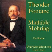 Cover-Bild zu Theodor Fontane: Mathilde Möhring (Audio Download) von Fontane, Theodor