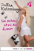 Cover-Bild zu Sei schlau, stell dich dumm (eBook) von Katzenberger, Daniela