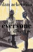 Cover-Bild zu Ackerman, Dan: WHAT EVERYONE DESERVES