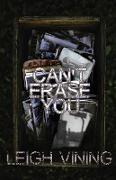 Cover-Bild zu Vining, Leigh: Can't Erase You