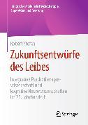 Cover-Bild zu Stefan, Robert: Zukunftsentwürfe des Leibes (eBook)