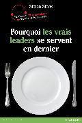 Cover-Bild zu Pourquoi les vrais leaders se servent en dernier von Sinek, Simon