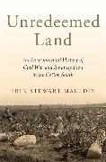 Cover-Bild zu Mauldin, Erin Stewart: Unredeemed Land: An Environmental History of Civil War and Emancipation in the Cotton South