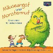 Cover-Bild zu Nahrgang, Frauke: Mäuseangst und Monstermut (Audio Download)