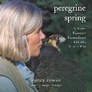 Cover-Bild zu Peregrine Spring: A Master Falconer's Extraordinary Life with Birds of Prey von Cowan, Nancy