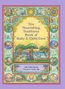 Cover-Bild zu The Nourishing Traditions Book of Baby & Child Care von Morell, Sally Fallon