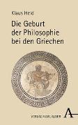 Cover-Bild zu Held, Klaus: Die Geburt der Philosophie bei den Griechen