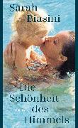 Cover-Bild zu Biasini, Sarah: Die Schönheit des Himmels