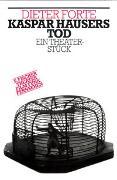 Cover-Bild zu Forte, Dieter: Kaspar Hausers Tod