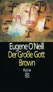 Cover-Bild zu O'Neill, Eugene: Der grosse Gott Brown