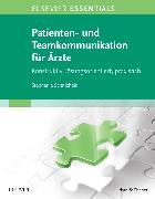 Cover-Bild zu ELSEVIER ESSENTIALS Patienten- und Teamkommunikation für Ärzte von Schnichels, Stephanie