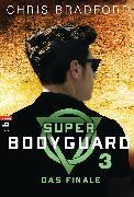 Cover-Bild zu Super Bodyguard - Das Finale (eBook) von Bradford, Chris
