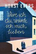Cover-Bild zu Evers, Horst: Wäre ich du, würde ich mich lieben