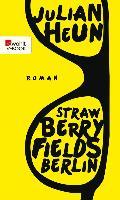 Cover-Bild zu Heun, Julian: Strawberry Fields Berlin (eBook)