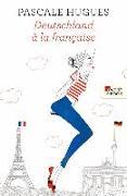 Cover-Bild zu Hugues, Pascale: Deutschland à la française (eBook)