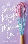 Cover-Bild zu The Secret Recipe for Moving On (eBook) von Bischer, Karen