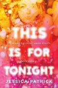 Cover-Bild zu This Is for Tonight (eBook) von Patrick, Jessica