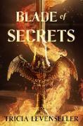 Cover-Bild zu Blade of Secrets (eBook) von Levenseller, Tricia
