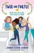 Cover-Bild zu Twig and Turtle 4: Make New Friends, But Keep the Old (eBook) von Jacobson, Jennifer Richard