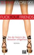 Cover-Bild zu Fuck your Friends von Andresky, Sophie