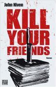 Cover-Bild zu Kill Your Friends von Niven, John