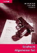 Cover-Bild zu Drzalic, Jana: Übungsbuch Strafrecht Allgemeiner Teil