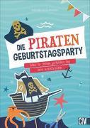Cover-Bild zu Unterfrauner, Martina: Die Piraten-Geburtstags-Party