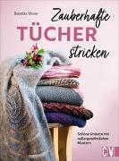 Cover-Bild zu Ulmer, Babette: Zauberhafte Tücher stricken