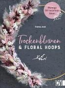 Cover-Bild zu Jost, Ivana: Trockenblumen und Floral Hoops