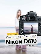 Cover-Bild zu Kreativ fotografieren mit Nikon D610 (eBook) von Wäger, Markus