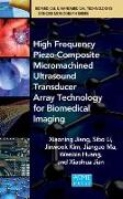 Cover-Bild zu Jiang, Xiaoning: High Frequency Piezo-Composite Micromachined Ultrasound Transducer Array Technology for Biomedical Imaging