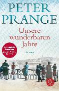 Cover-Bild zu Unsere wunderbaren Jahre von Prange, Peter