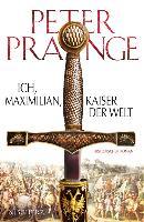 Cover-Bild zu Ich, Maximilian, Kaiser der Welt (eBook) von Prange, Peter