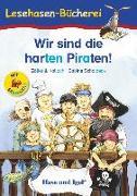 Cover-Bild zu Wir sind die harten Piraten! / Silbenhilfe. Schulausgabe von Zöller & Kolloch