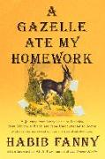 Cover-Bild zu Fanny, Habib: Gazelle Ate My Homework