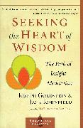 Cover-Bild zu Goldstein, Joseph: Seeking the Heart of Wisdom