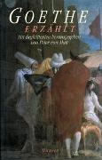 Cover-Bild zu Goethe, Johann Wolfgang: Goethe erzählt