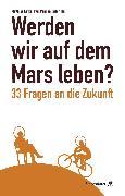 Cover-Bild zu Werden wir auf dem Mars leben? (eBook) von Baumann, Barbara (Illustr.)