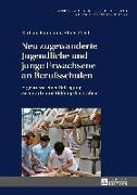 Cover-Bild zu Neu zugewanderte Jugendliche und junge Erwachsene an Berufsschulen (eBook) von Baumann, Barbara