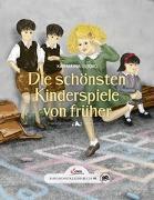 Cover-Bild zu Das große kleine Buch: Die schönsten Kinderspiele von früher von Ulbing, Katharina